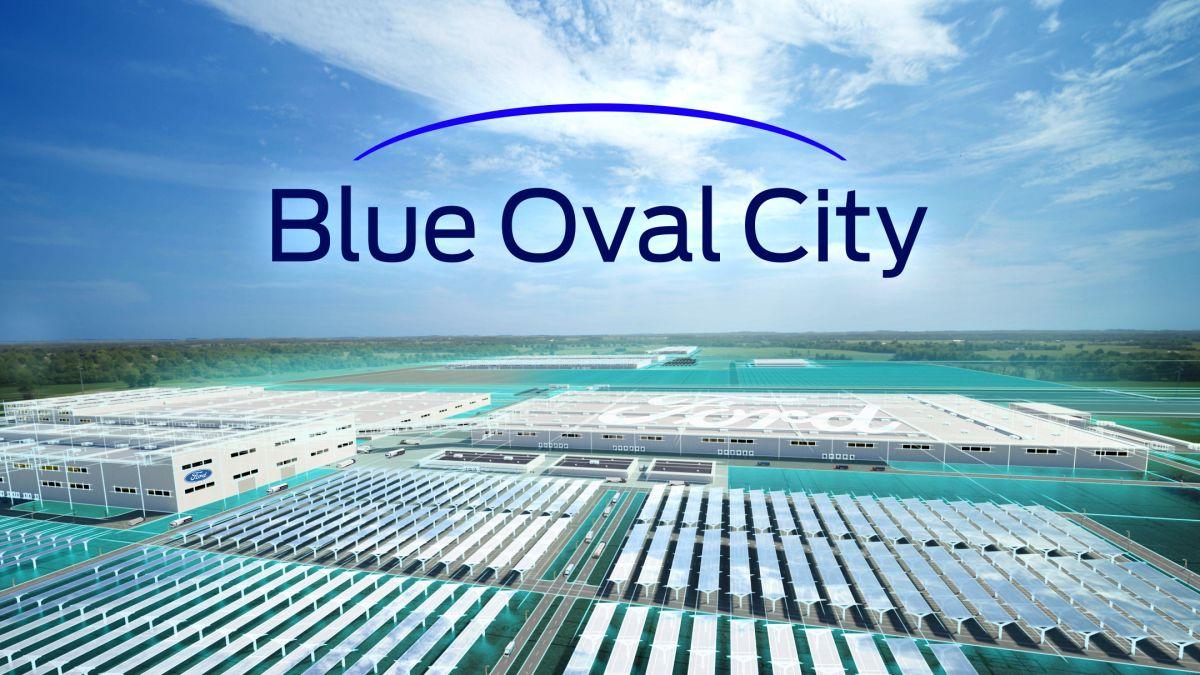 Blue Oval City será el complejo de producción de automóviles más grande, más avanzado y más eficiente en los 118 años de historia de Ford.